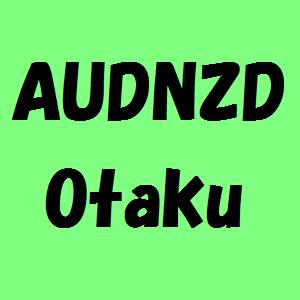AUDNZD Otaku【TRADERS-pro:トレプロ】
