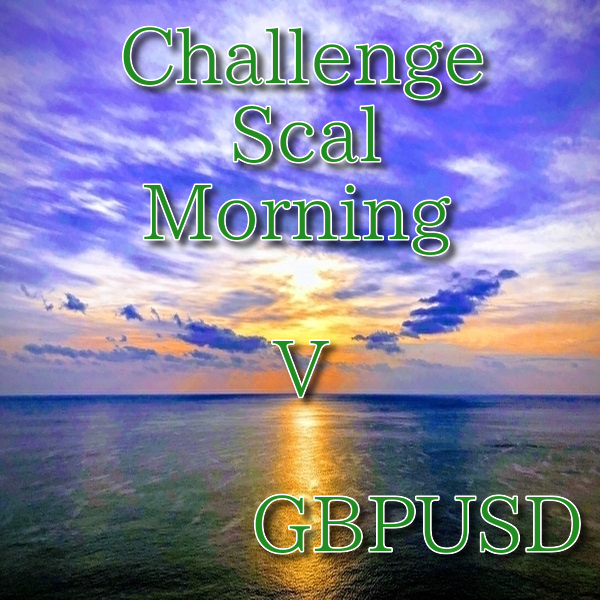 ChallengeScalMorning V GBPUSD